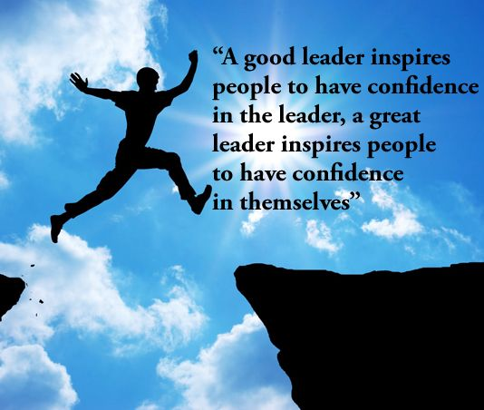 """""""A good leader inspires people to have confidence in the ..."""