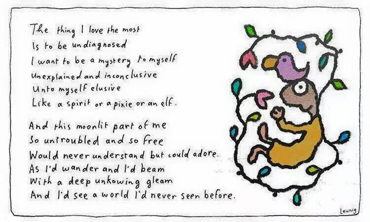 This one always makes me feel wistful. I love learning, but have always held with this sweet poem that Leunig feels discovery & wandering can be their own reward; not necessarily knowledge itself. Definitely makes me think & ponder possibilities :)
