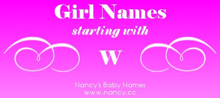 Big list of girl names that start with the letter W. Each name links to a popularity graph. #babynames