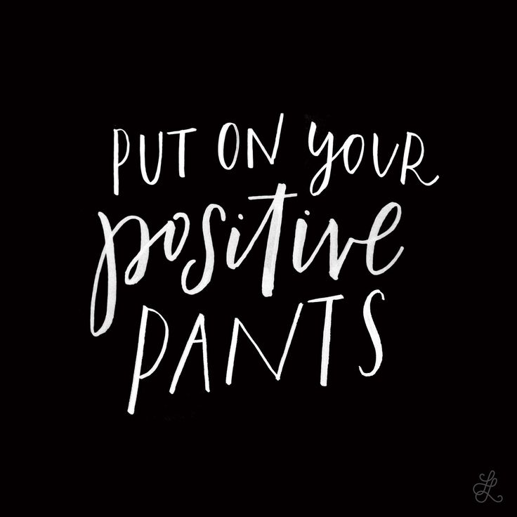 Lesson 25: Put on your positive pants. Original hand-lettering by Heather Luscher for Lettered Lessons
