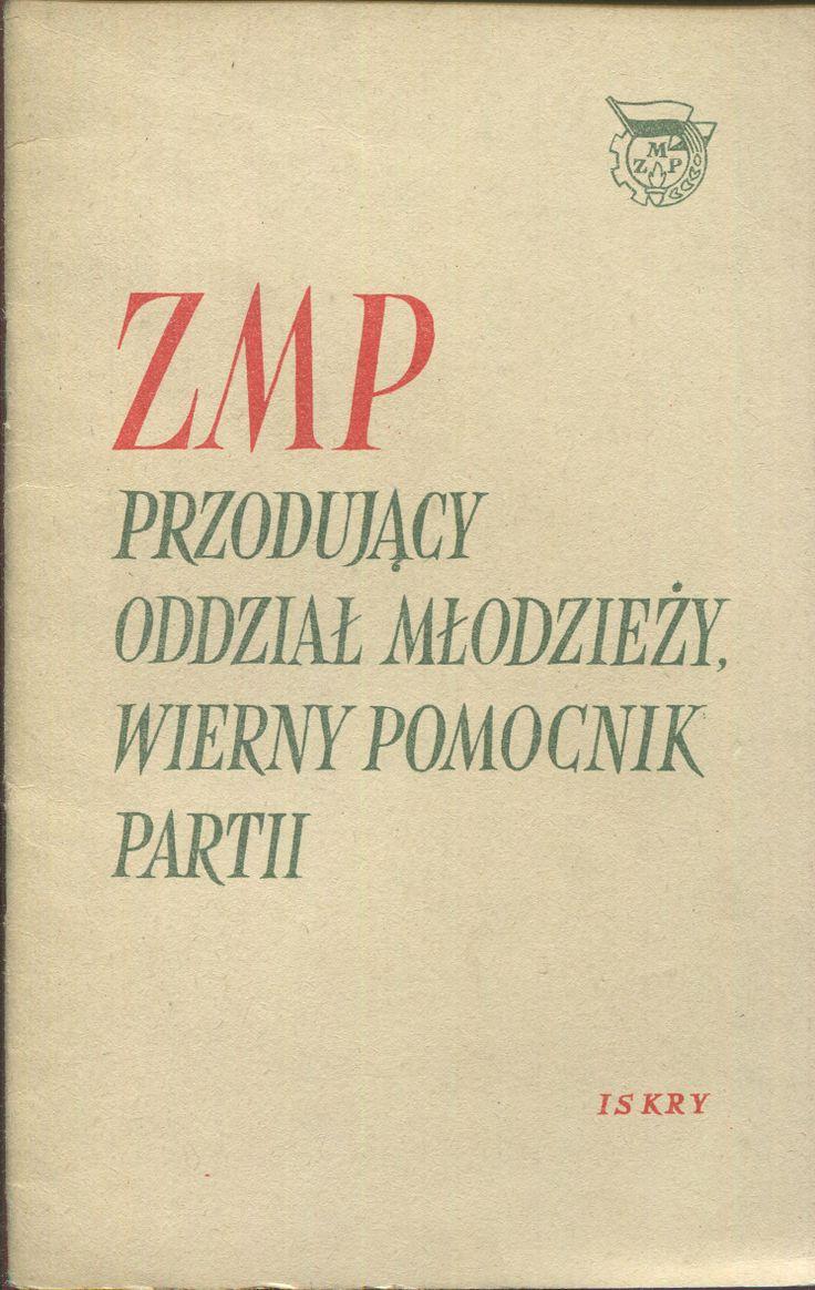 """""""ZMP Przodujący oddział młodzieży, wierny pomocnik Partii"""" Cover by Mieczysław Kowalczyk Published by Wydawnictwo Iskry 1953"""