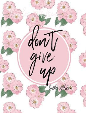 Floral Art Don't Give UP Roses Rose Art Flowers