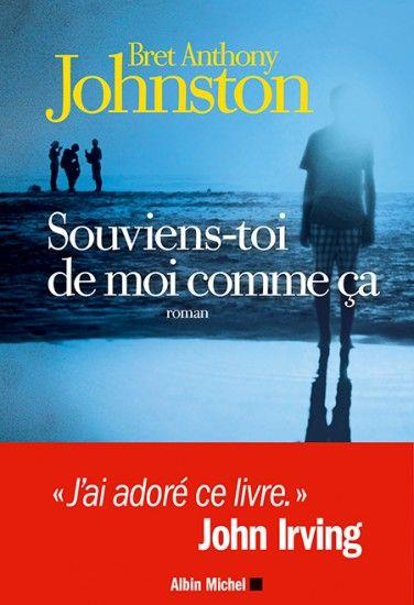 Couverture de l'ouvrage : Souviens-toi de moi comme ça de Bret Anthony Johnston