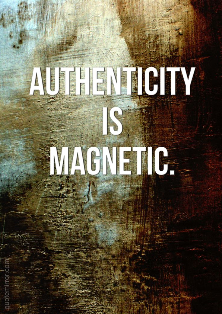 Authenticity is magnetic.  – #authenticity #proverb #wisdom http://www.quotemirror.com/proverbs/authenticity-is-magnetic/