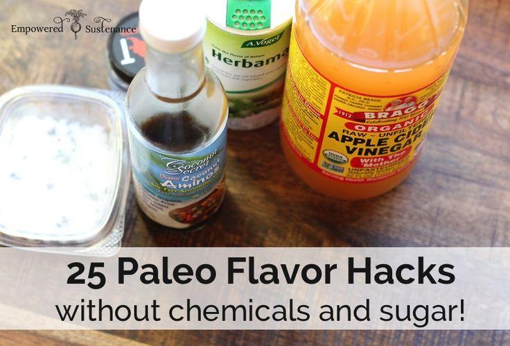 25 Paleo Flavor Hacks: Add flavor without sugar or chemicals!