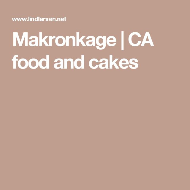 Makronkage | CA food and cakes