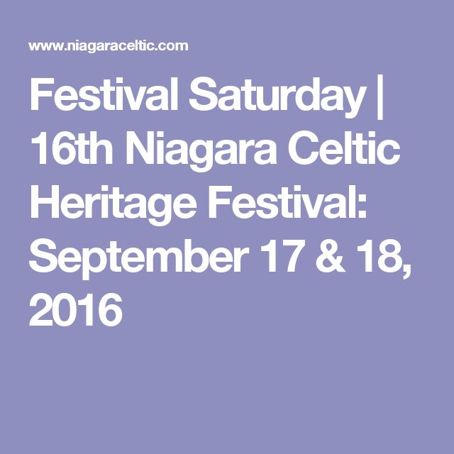 Festival Saturday | 16th Niagara Celtic Heritage Festival: September 17 & 18, 2016