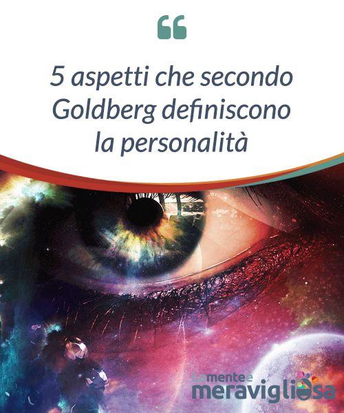 """5 aspetti che secondo Goldberg definiscono la personalità.  La #teoria della #personalità di #Lewis #Goldberg è conosciuta anche come """"#modello dei cinque #fattori"""" o """"modello dei big five""""."""