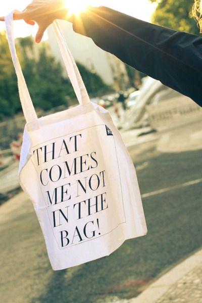 "Jutebeutel // Totebag ""That comes me not in the bag"" by neukoellnrucksackgang via DaWanda.com"