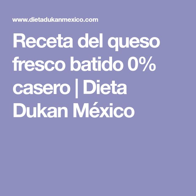 Receta del queso fresco batido 0% casero | Dieta Dukan México