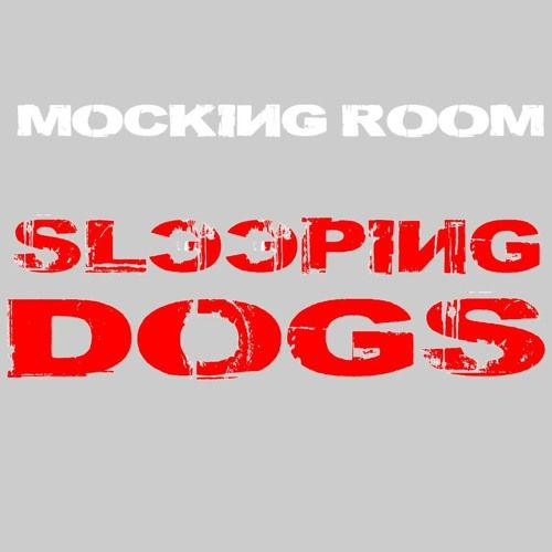 MOCKING ROOM - SLEEPING DOGS - XMAS EVE SPECIAL EDITION by ALBY/MOCKING ROOM/PRS/MOP N BUCKET/Gravel Plants on SoundCloud