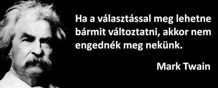 Mark Twain idézete a választásról. A kép forrása: Anonymous Operation Hungary # Facebook