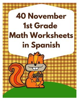 40 Hojas y centros de matemticas para Primero Grado en noviembreProduct includes- 40 Math worksheets or centers for November in SpanishLanguage: Spanish (only)Product Includes: (40 Sheets math worksheets for November- 1st grade in Spanish)3- Cut & Paste- Corta y Pega Sumas (de 5-10)2- Addition Sheet (Sums 4-11)5- Roll & Trace (de 1's, 2's, 10's)2- Counting by 2's2- Sequence Smallest to Largest (menor a mayor)2- Counting Units (Unidades y decenas)2- Missing Addend Addition (Sums to 14...