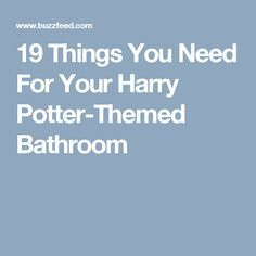 19 Things You Need For Your Harry Potter-Themed Bathroom