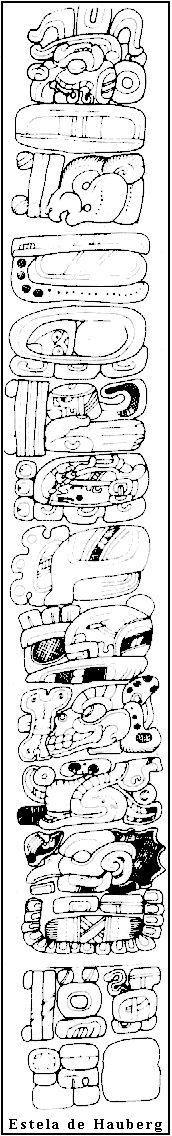 O primeiro glífica conhecido inscrição é a chamada Estela de Huberg. Vem de 199 d. C. e corresponde ao período clássico da escrita maia. Este é um caminho que descreve o sucessor de um soberano, um ritual em que há derramamento do seu sangue, e prevê a sua ascensão ao trono.