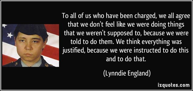 Image result for lynndie england quotes