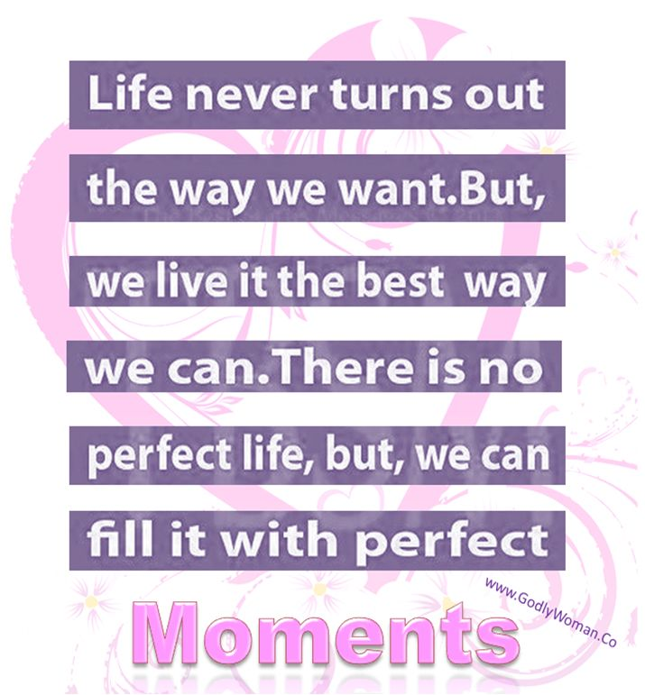 Enjoy the Perfect Momnets in life...