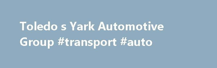 Toledo s Yark Automotive Group #transport #auto http://auto-car.nef2.com/toledo-s-yark-automotive-group-transport-auto/  #local used car dealers # Yark Automotive Group – New and Used Chrysler, Jeep, Dodge, RAM, Nissan, Chevrolet, Subaru, FIAT, BMW, and Alfa Romeo Dealer in Toledo, Perrysburg, Oregon OH, Canton, Ann Arbor, Farmington Hills, MI Welcome to Yark Automotive Group's website, where you can browse our entire inventory of new Jeep, RAM, Chrysler, Dodge, Chevrolet, Subaru, FIAT, Alfa…
