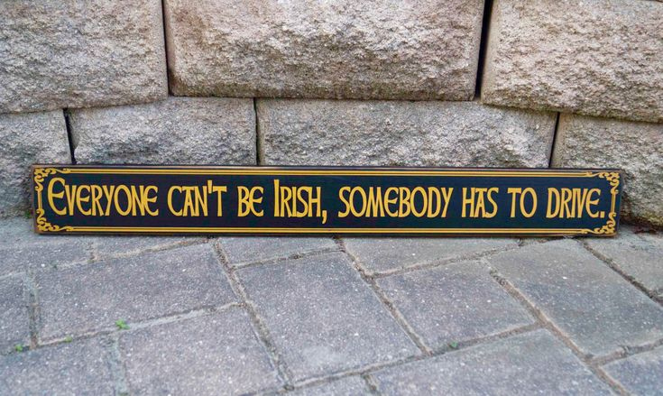 Irish Pub Sign, Everyone can't be Irish, someone has to drive, Irish Welcome Sign, Bar Sign, Man Cave Decor, Beer Sign, Wood Sign by WoodenItBeNice4 on Etsy