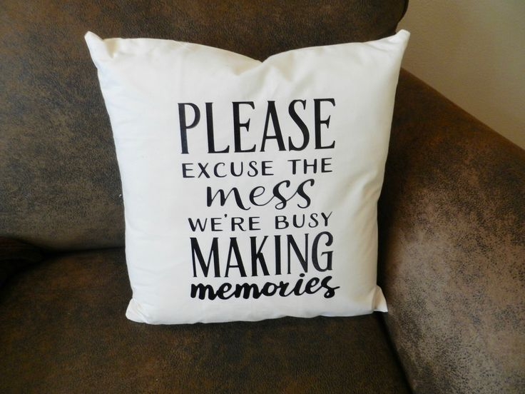 """Family quote throw pillow cover great for a family room area. Saying is """"Please excuse the mess we are busy making memories"""""""
