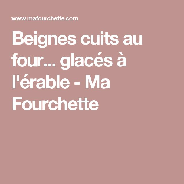 Beignes cuits au four... glacés à l'érable - Ma Fourchette