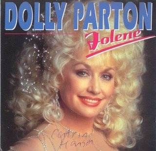 Dolly Parton - Jolene - http://www.youtube.com/watch?v=qGEubdH8m0s