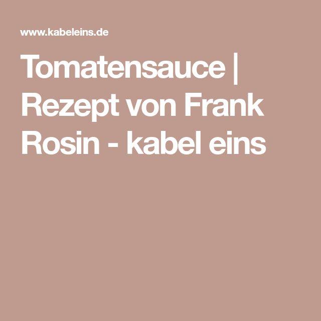 Tomatensauce | Rezept von Frank Rosin - kabel eins