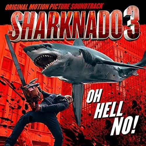 Various artists - Sharknado 3: Oh Hell No! (Original Motion Picture Soundtrack)