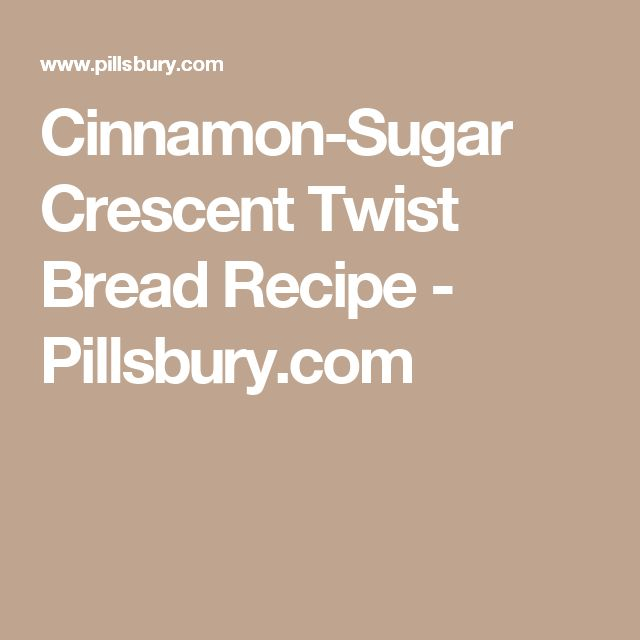 Cinnamon-Sugar Crescent Twist Bread Recipe - Pillsbury.com