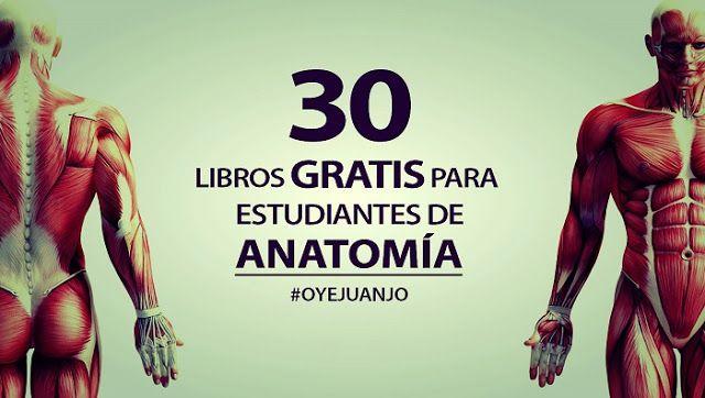 30 libros digitales gratis para estudiantes de Anatomía - Oye Juanjo!
