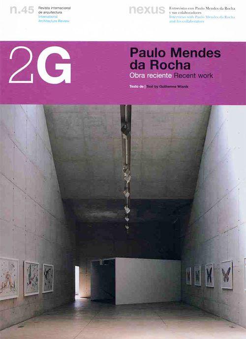2G 45. Paulo Mendes da Rocha. Recent Work - Obra Reciente | Guilherme Wisnik | 9788425222467 | 2G magazine