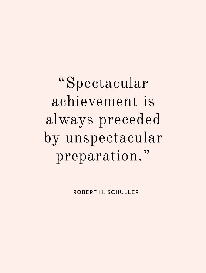 """Spectacular achievement is always preceded by unspectacular preparation.  """"Prepare"""" is my word for 2015.  