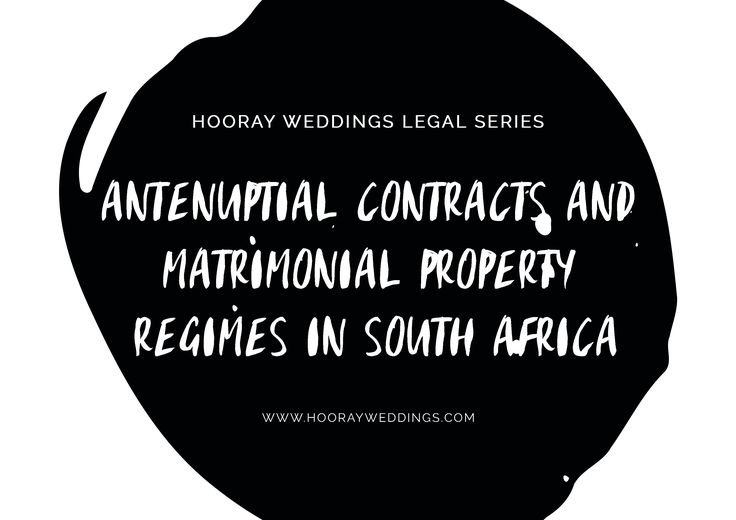 For the Bridal Couple | Antenuptial Contracts and Matrimonial Property Regimes in South Africa - Hooray Weddings