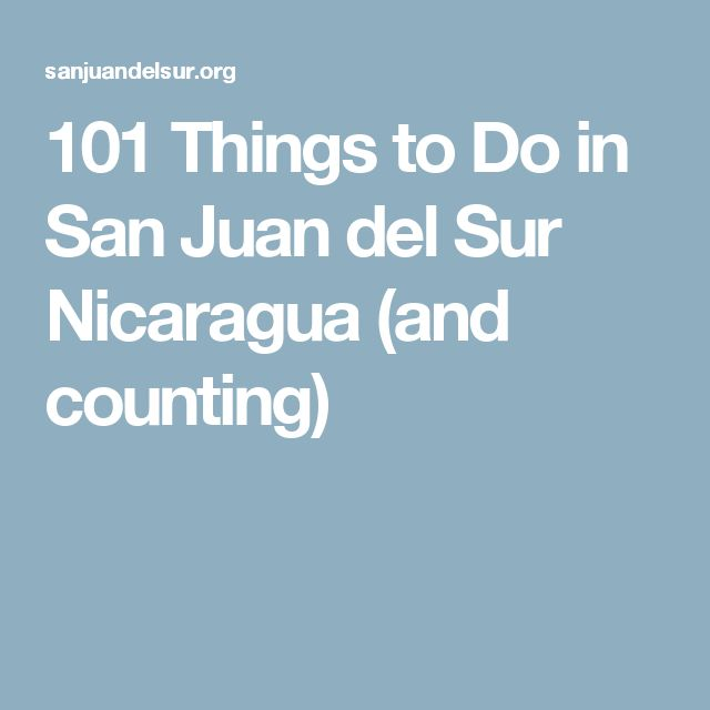 101 Things to Do in San Juan del Sur Nicaragua (and counting)