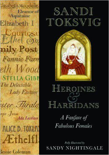 Heroines and Harridans: A Fanfare of Fabulous Females:  Sandi Toksvig,