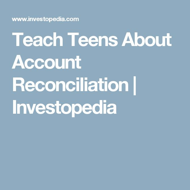 Teach Teens About Account Reconciliation | Investopedia