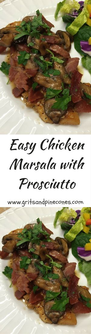 Easy Chicken Marsala with Prosciutto is an Italian entrée with chicken breasts sauteed with mushrooms and prosciutto, topped with Marsala wine sauce.   via @http://www.pinterest.com/gritspinecones/