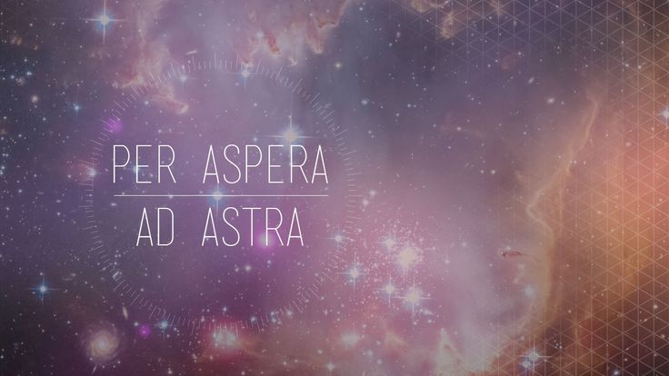 "Per Aspera Ad Astra by JonathanRe ""Through difficulties to the stars"""