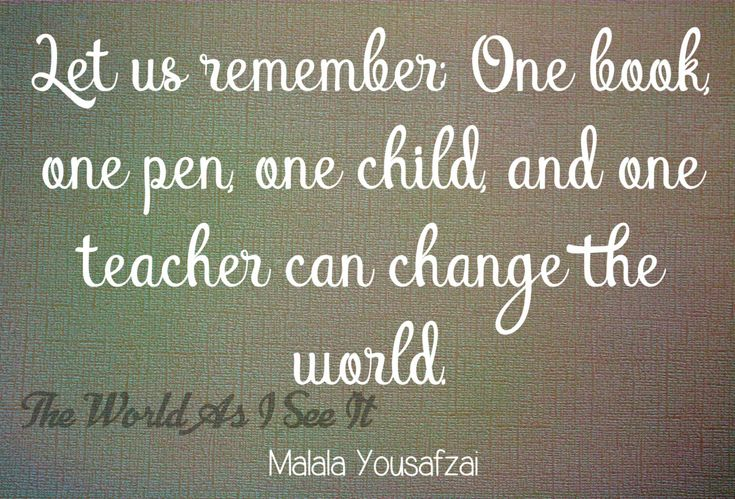 Malala Yousafzai - Quote Of The Week - The World As I See It
