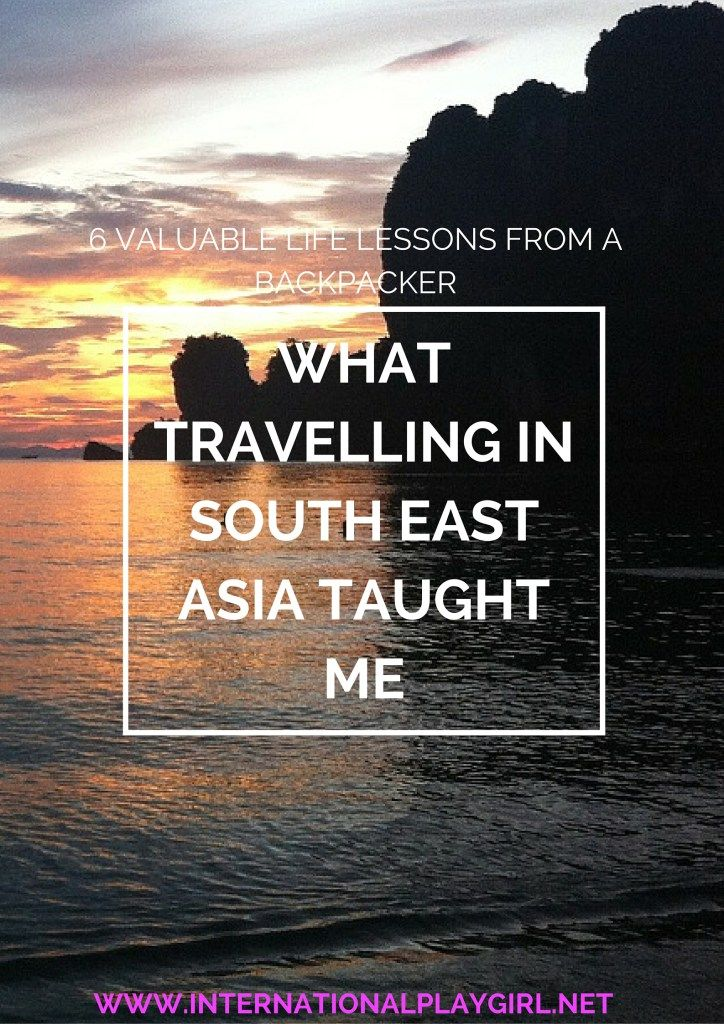 Travelling South East Asia is not only a fantastic backpacker experience, it can also be transformative and life changing. here are the 6 valuable lessons that travelling in South East Asia has taught me, and has ultimately changed my life for the better.