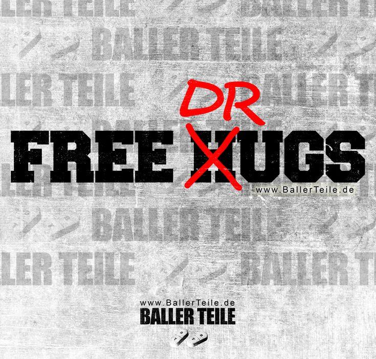 FREE HUGS N DRUGS! +++ Der Stoff den Du zum Baller…