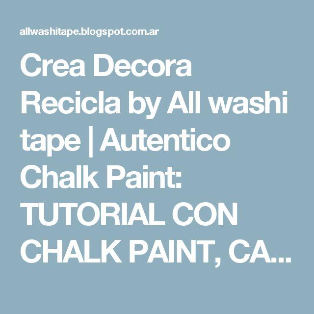 Crea Decora Recicla by All washi tape   Autentico Chalk Paint: TUTORIAL CON CHALK PAINT, CAMBIA EL ASPECTO DE TUS MUEBLES