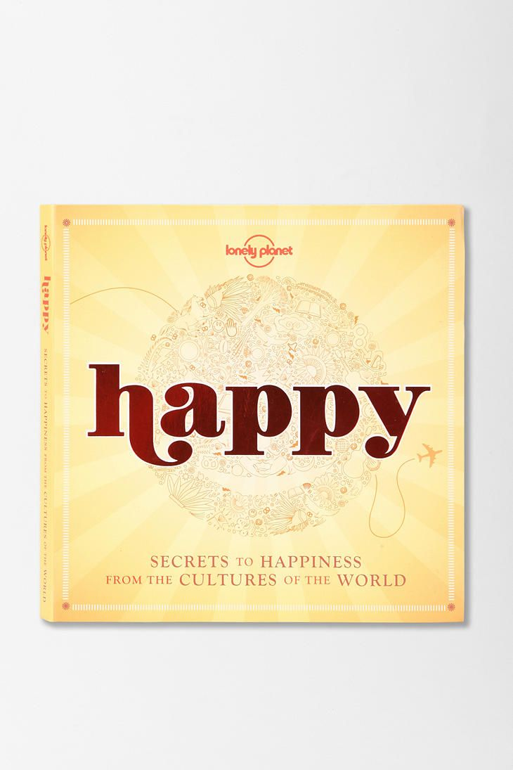 Happy By Lonely Planet.  Tips From All Over The World On How To Live A Happy Life.