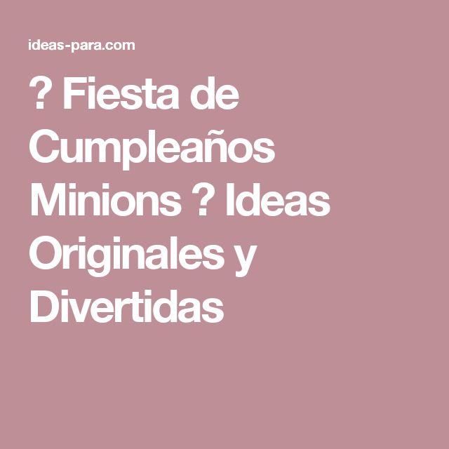 ▷ Fiesta de Cumpleaños Minions ⇒ Ideas Originales y Divertidas