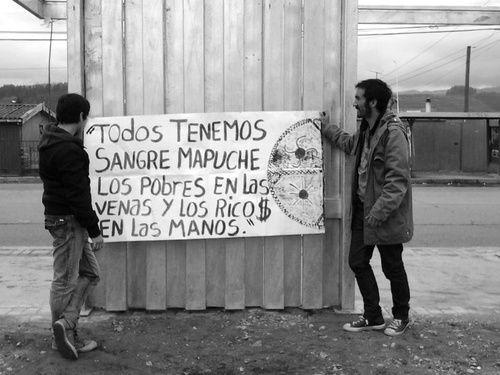 Todos tenemos sangre mapuche. Los pobres en las venas. Los ricos en las manos.