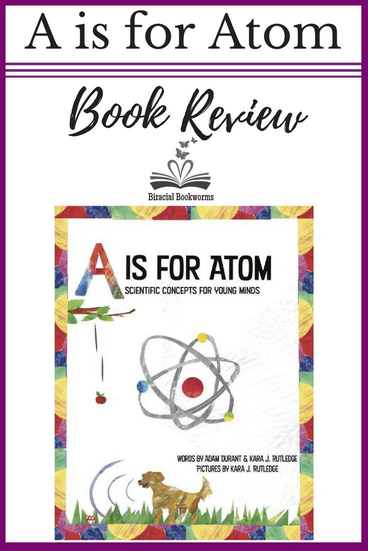 A is for Atom will take you on a fun ABC adventure of scientific terms to build upon a child's natural curiosity in STEM right from birth. Through this simple ABC book, it encourages parents to give children the proper terms and a depth of understanding of scientific terminology.