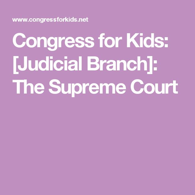 Congress for Kids: [Judicial Branch]: The Supreme Court