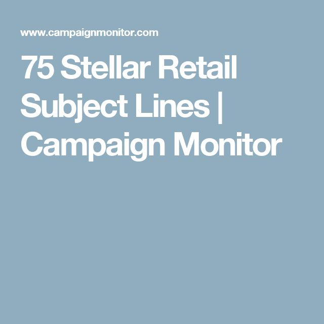 75 Stellar Retail Subject Lines | Campaign Monitor