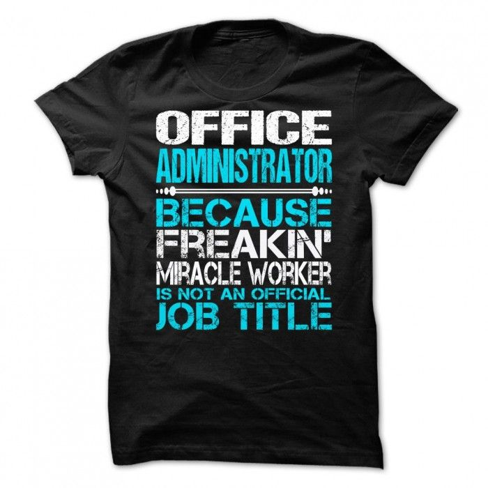 AWESOME SHIRT FOR OFFICE ADMINISTRATOR