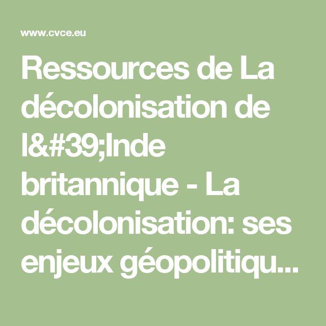 Ressources de La décolonisation de l'Inde britannique - La décolonisation: ses enjeux géopolitiques et son impact sur le processus d'intégration européenne